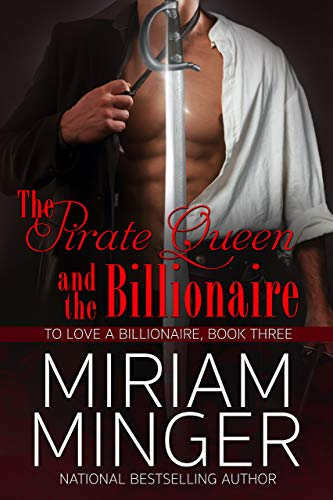 The Pirate Queen and the Billionaire (To Love a Billionaire Book 3)