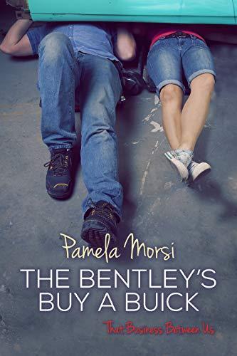 Bentleys Buy a Buick (That Business Between Us Book 5)