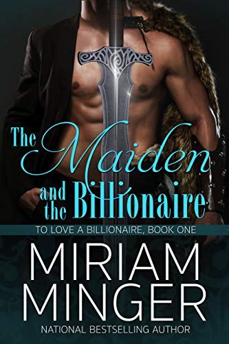 The Maiden and the Billionaire (To Love A Billionaire Book 1)