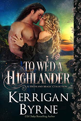To Wed a Highlander: The de Moray Druids (A Highland Magic Collection Book 3)