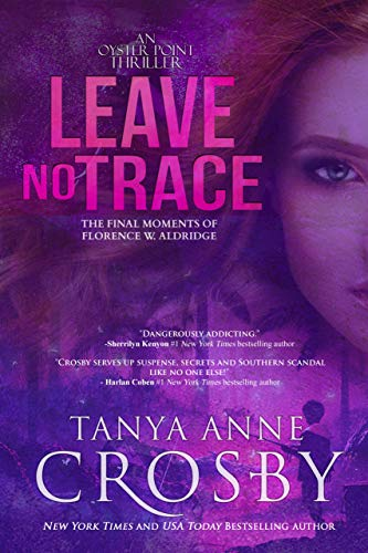Leave No Trace: The Final Moments of Florence W. Aldridge (An Oyster Point Thriller Book 1)