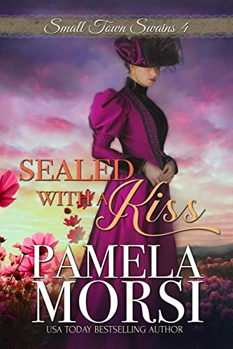 Sealed With a Kiss (Small Town Swains Book 4)