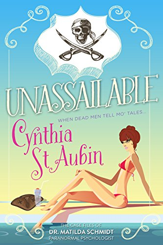 Unassailable: The Case Files of Dr. Matilda Schmidt, Paranormal Psychologist #5