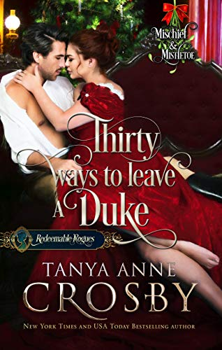 Thirty Ways to Leave a Duke: Mischief & Mistletoe (Redeemable Rogues Book 5)
