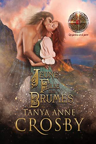 La Jeune Fille des Brumes (Les gardiens de la pierre t. 4) (French Edition)