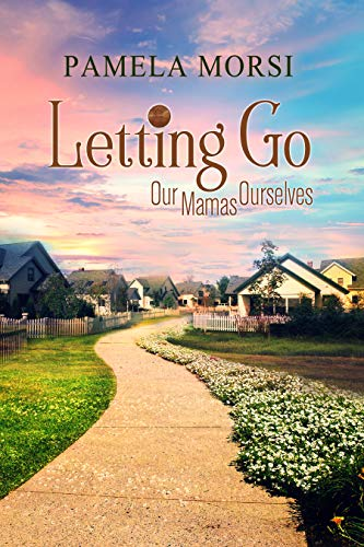 Letting Go (Our Mamas Ourselves Book 2)