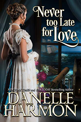 Never too Late for Love (Heroes of the Sea Book 8)
