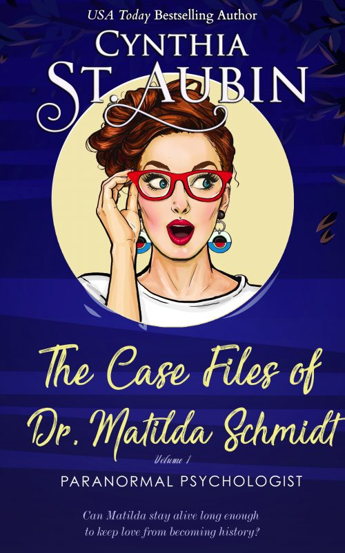 The Case Files of Dr. Matilda Schmidt: Volume 1 (The Complete Case Files of Dr. Matilda Schmidt)