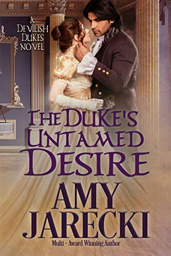 The Duke's Untamed Desire (Devilish Dukes Book 2)