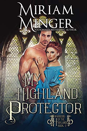 My Highland Protector (Warriors of the Highlands Book 2)