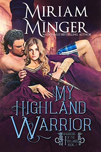 My Highland Warrior (Warriors of the Highlands Book 1)