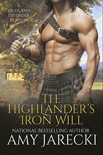 The Highlander's Iron Will (Highland Defender Book 3)