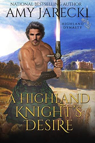 A Highland Knight's Desire (Highland Dynasty Book 2)