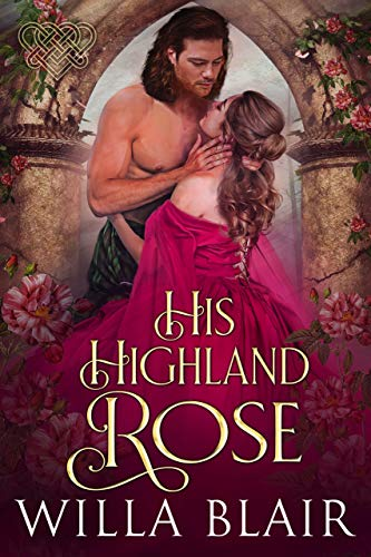 His Highland Rose (His Highland Heart Book 1)