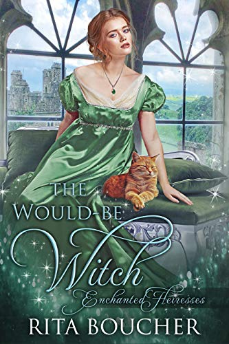 The Would-be Witch (Enchanted Heiresses Book 1)
