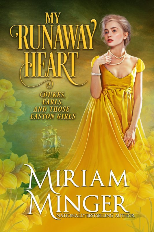 My Runaway Heart (Dukes, Earls & Those Easton Girls Book 2)
