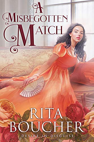 A Misbegotten Match (Desire in Disguise Book 2)