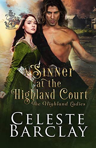 A Sinner at the Highland Court: A Marriage of Convenience Highlander Romance (The Highland Ladies Book 9)