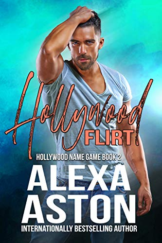 Hollywood Flirt (Hollywood Name Game Book 2)