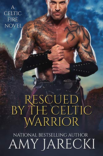 Rescued by the Celtic Warrior (Celtic Fire Book 1)