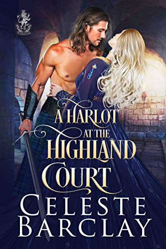 A Harlot at the Highland Court (The Highland Ladies Book 12)