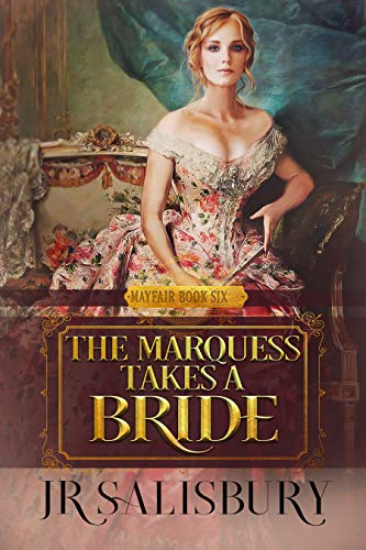 The Marquess Takes A Bride (Mayfair Brides Book 6)