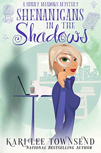 Shenanigans in the Shadows (A Sunny Meadows Mystery Book 4)