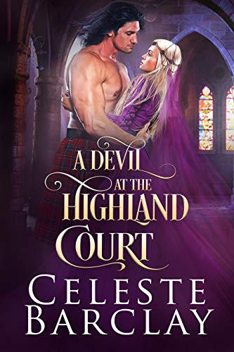 A Devil at the Highland Court: An Opposites Attract Highland Romance (The Highland Ladies Book 15)
