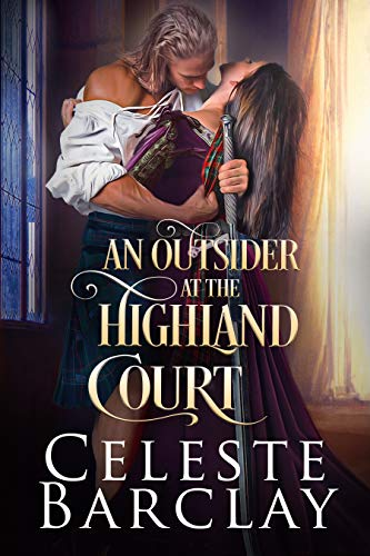 An Outsider at the Highland Court: A Secret Lovers Highland Romance (The Highland Ladies Book 14)