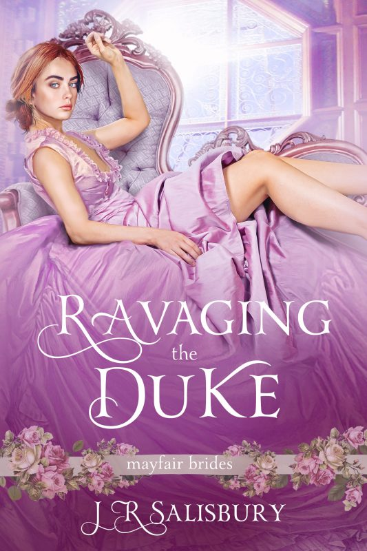 Ravaging the Duke (Mayfair Brides Book 2)