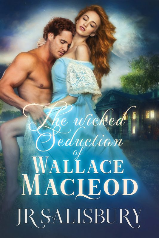 The Wicked Seduction of Wallace MacLeod: A steamy historical Victorian romance (MacLeods of Skye Book 5)