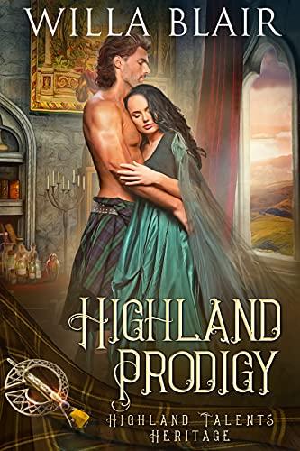 Highland Prodigy (Highland Talents Heritage Book 1)