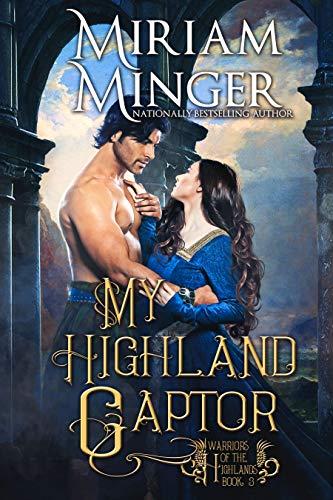 My Highland Captor (Warriors of the Highlands Book 3)