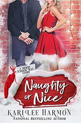 Naughty Or Nice (Merry Scroog-mas! Book 1)