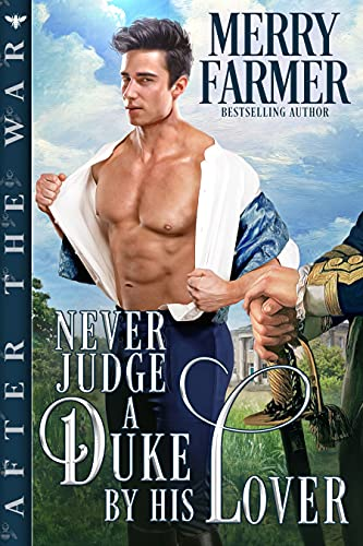 Never Judge a Duke by His Lover (After the War Book 2)
