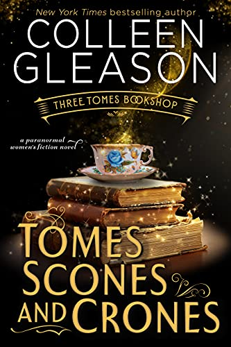 Tomes Scones & Crones: A Paranormal Women's Fiction Novel (Three Tomes Bookshop Book 1)