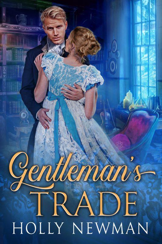 Gentleman's Trade: A Regency Gentleman Abroad